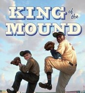 King of the Mound: My Summer with Satchel Paige by Wes Tooke
