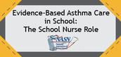 Evidence-Based Asthma Care in School: The School Nurse Role