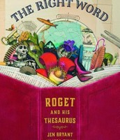 The right word : Roget and his thesaurus by Jen Bryant