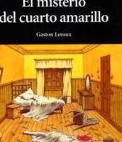 """Libro """"El misterio del cuarto amarillo"""""""