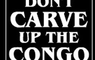 Don't Carve Up The Congo