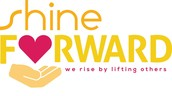 "SHINE FORWARD...""We rise by lifting others"""