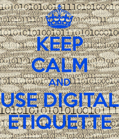 Rule #1 Digital Etiquette