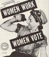 """""""Women work, women vote!"""""""