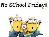 Friday is a School Holiday!
