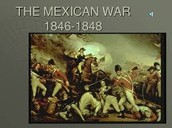 In 1846 US declares war on Mexico