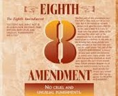 Amendment #8 Cruel and unreasonable punishment