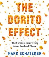 The Dorito effect : the surprising new truth about food and flavor by Mark Schatzker