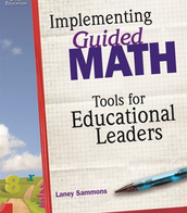 Implementing Guided Math - Tools for Educational Leaders
