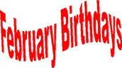 Happy February Birthdays!