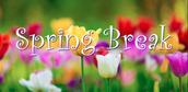Spring Vacation April 18th-22nd