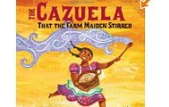 The Cazuela that the Farm Maiden Stirred by Samantha R. Vamos, illustrated by Rafael Lopez