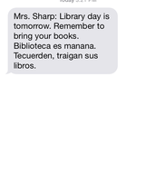 You will receive a text at 6 pm the evening before library day!