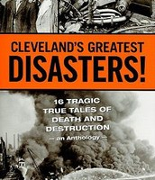 Cleveland's Greatest Disasters