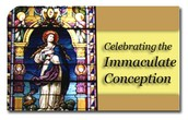 Feast of Immaculate Conception:  December 8, 2014