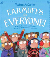 Earmuffs For Everyone!: How Chester Greenwood Became Known as the Inventor of Earmuffs