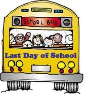 June 15 - Last Day of School