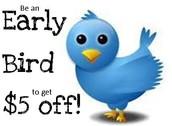Be an Early Bird!!