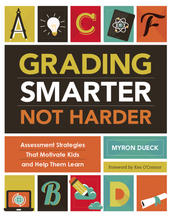 Myron Dueck - Author of Grading Smarter NOT Harder (Blended Learning Series)