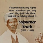 Famous quote Sojourner Truth said.