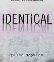 """Identical"" - Ellen Hopkins"