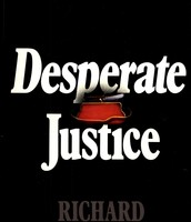 "Cover of the book ""Desperate Justice"""