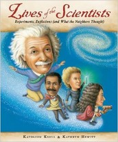 """Kathleen Krull, """"Lives of the scientists : experiments, explosions (and what the neighbors thought)"""""""