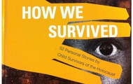 How We Survived: 52 Personal Stories by Child Survivors of the Holocaust Book Cover