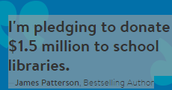 James Patterson - Scholastic Grant for Library