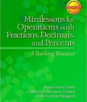 Minilessons for Operations with Fractions, Decimals, and Percents: A Yearlong Resource