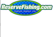 For more details, contact ReserveFishing.com