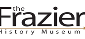 THE FRAZIER HISTORY MUSEUM SUMMER CAMPS