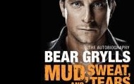 Mud, Sweat, and Tears: The Autobiography by Bear Grylls