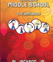 Adventures of Middle School...The Handbook