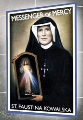 ST. FAUSTINA - Messenger of Mercy