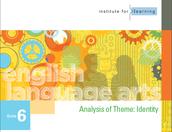 Grade 6 - IFL Unit - Analysis of Theme:  Identity