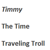 Timmy The Time Traveling Troll