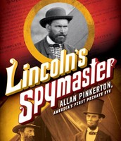Lincoln's Spymaster: Allan Pinkerton, America's First Private Eye by Samantha Seiple