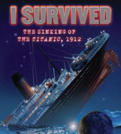 I Survived - The Sinking of the Titanic, 1912