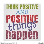 4. Think positive!