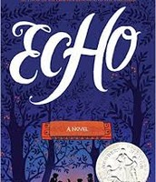LG Book Pick - Echo: A Novel by Pam Munoz Ryan
