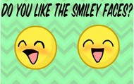 Do you like smiley faces?