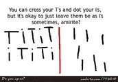 Placement of crosses on t's and dots on i's
