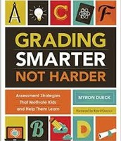 Myron Dueck - Grading Smarter, Not Harder