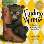 Finding Winnie : the true story of the world's most famous bear by Lindsay Mattick ; illustrated by Sophie Blackall.