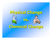 what's the difference between pysical and chemical changes