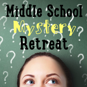 Middle School Mystery Retreat