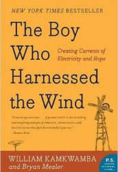 The Boy Who Harnessed the Wind By: William Kamkwamba Published: 2010