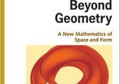 Beyond geometry : a new mathematics of space and form