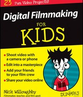 Digital Filmmaking for Kids (for Dummies)